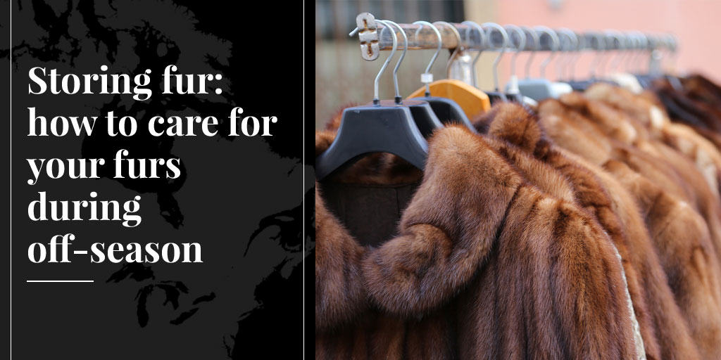 Storing Fur: How to Care for Your Furs During Off-Season