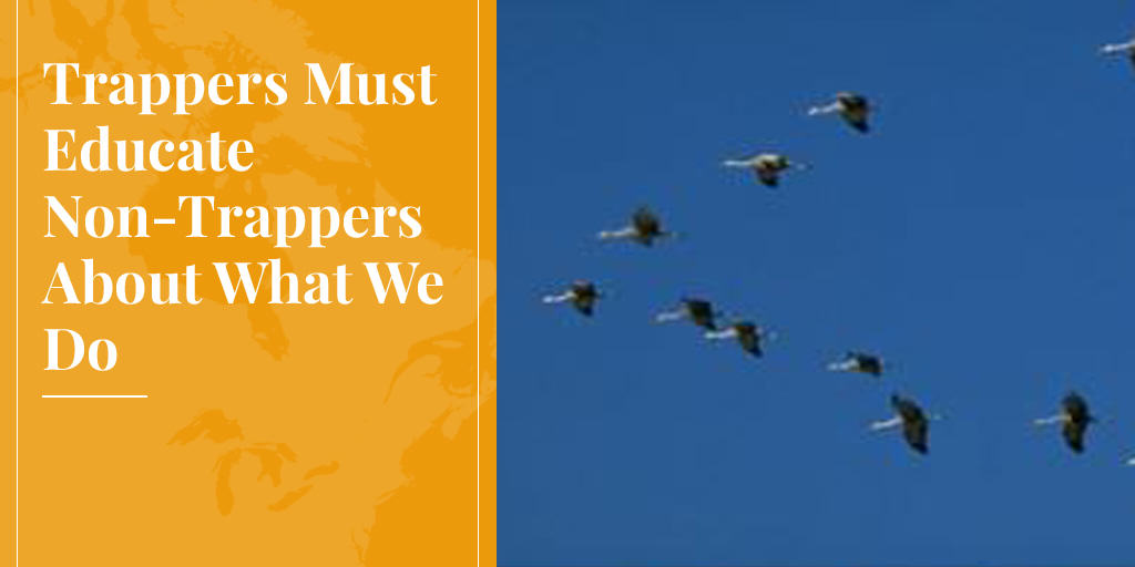Trappers Must Educate Non-Trappers About What We Do