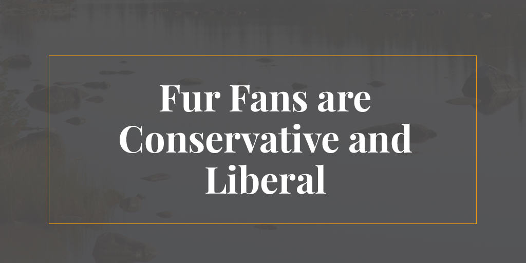 fur fans are conservative and liberal