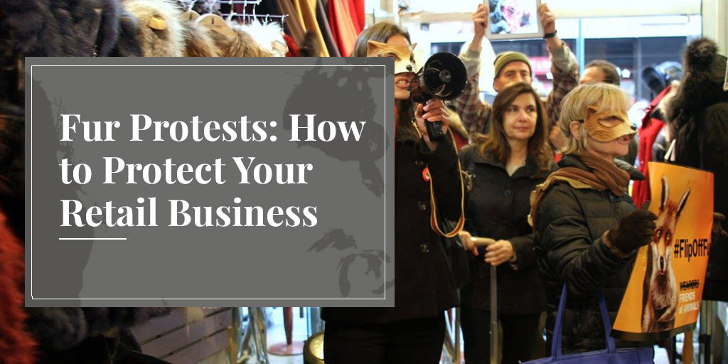Fur Protests: How to Protect Your Retail Business