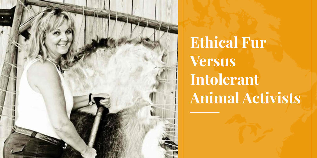 Ethical Fur Versus Intolerant Animal Activists