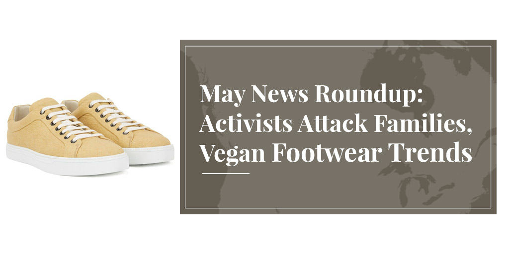 May News Roundup: Activists Attack Families, Vegan Footwear Trends