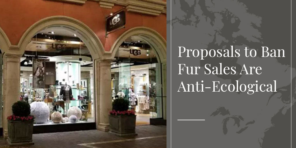 Proposals to Ban Fur Sales Are Anti-Ecological