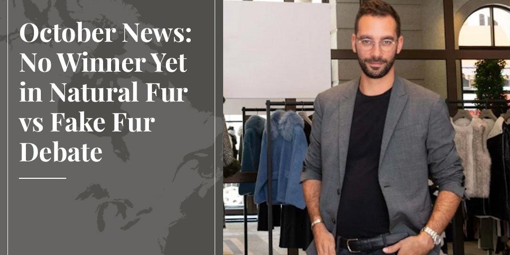 October News: No Winner Yet in Natural Fur vs Fake Fur Debate