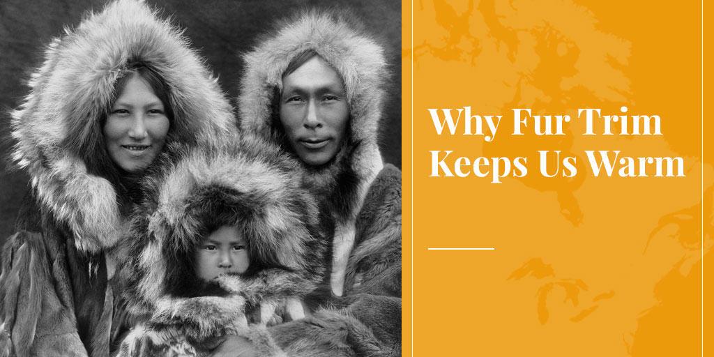 fur trim keeps us warm