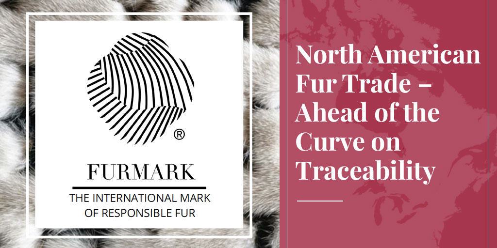 North American Fur Trade – Ahead of the Curve on Traceability