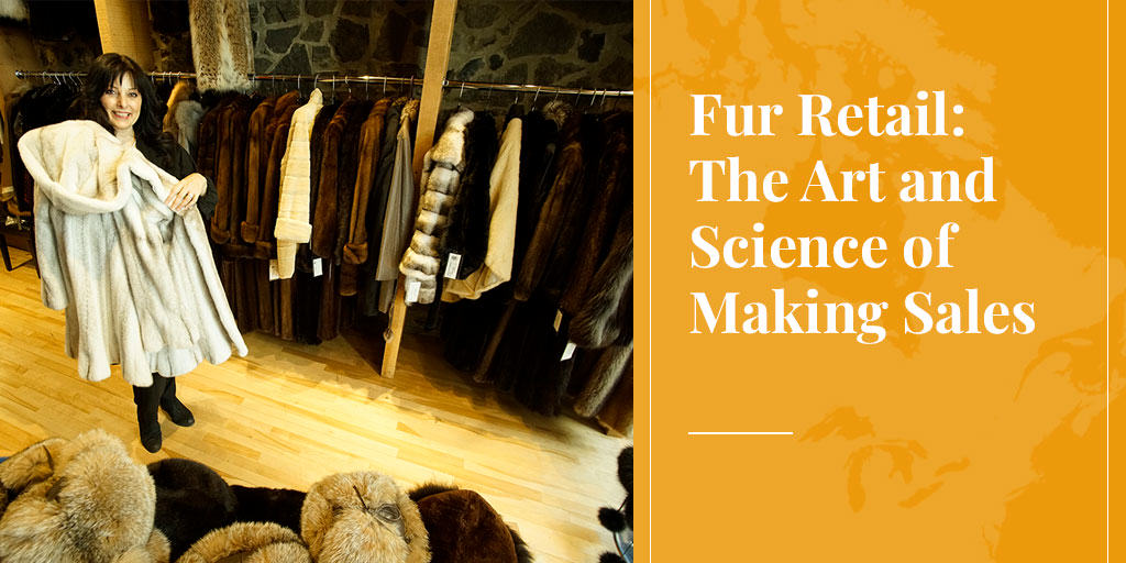 Fur Retail: The Art and Science of Making Sales