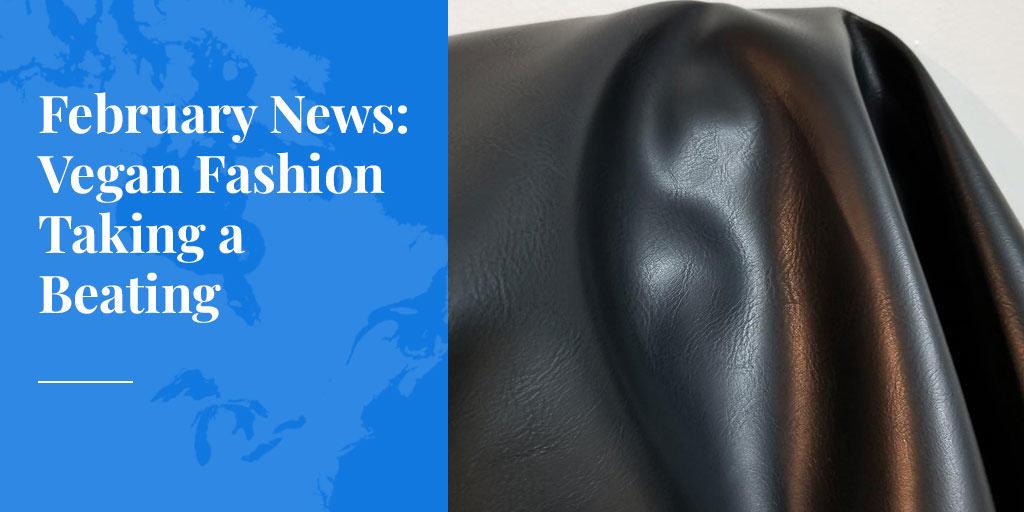 February News: Vegan Fashion Taking a Beating