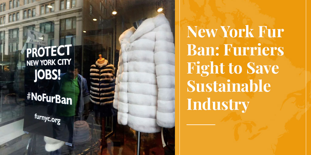 New York Fur Ban: Furriers Fight to Save Sustainable Industry