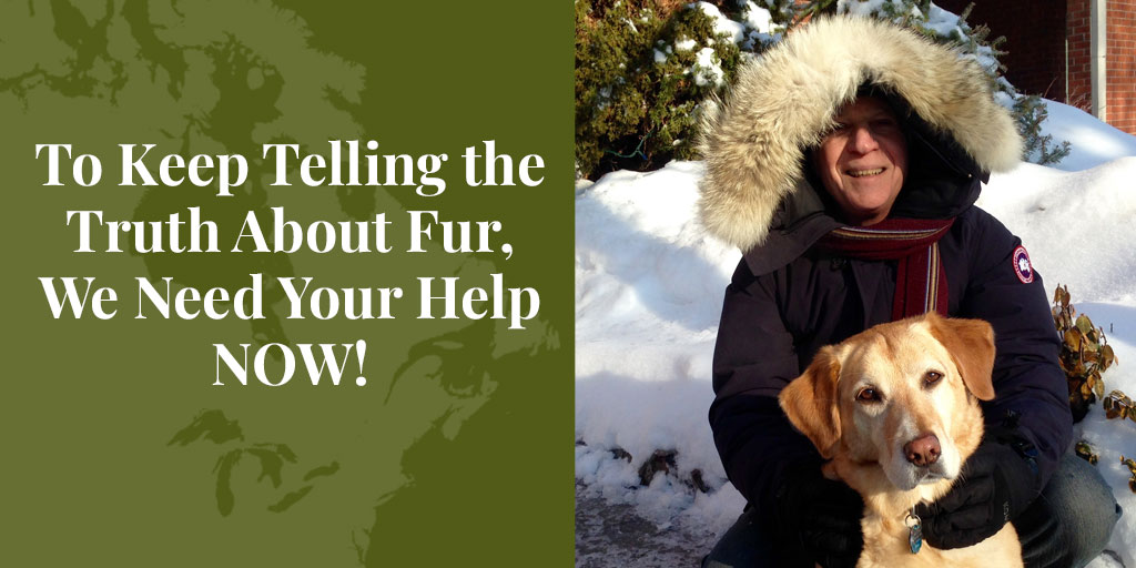 To Keep Telling the Truth About Fur, We Need Your Help NOW!