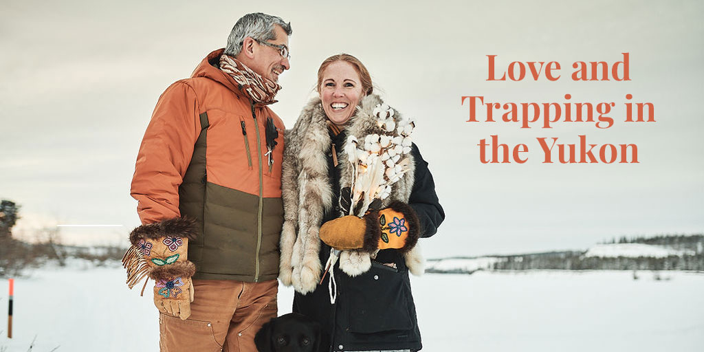 Love and Trapping in the Yukon