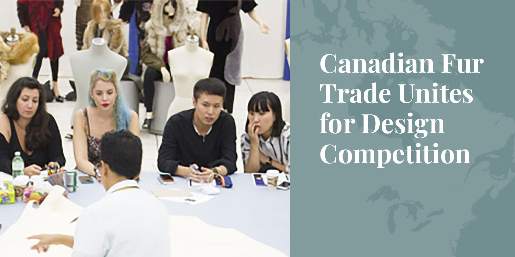 Canadian Fur Trade Unites for Design Competition