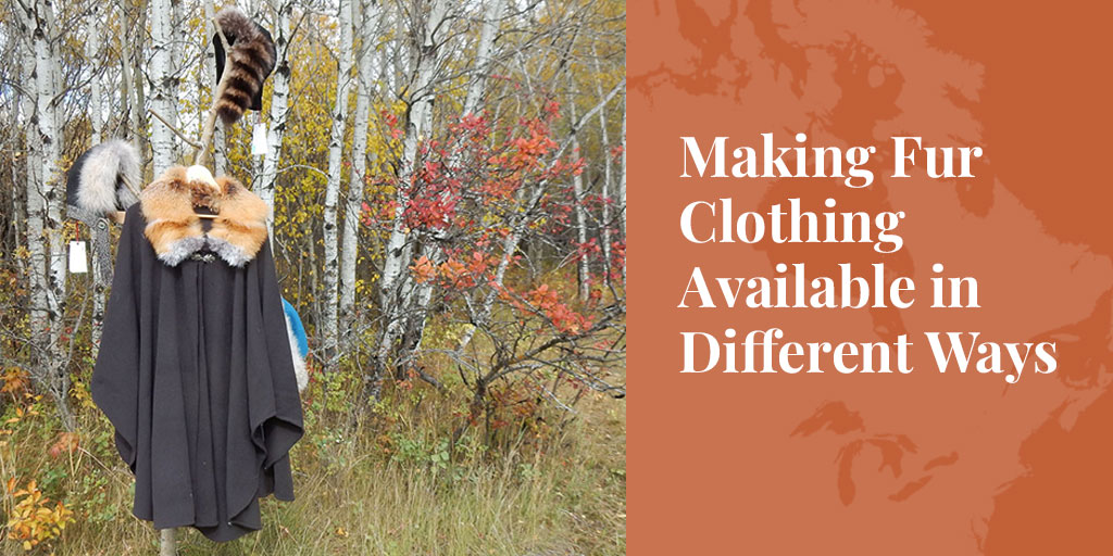 Making Fur Clothing Available in Different Ways